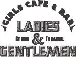 【写真】CAFE&BAR LADIES & GENTLEMEN